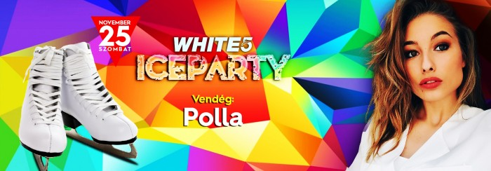 White5 IceParty Vendég: Polla